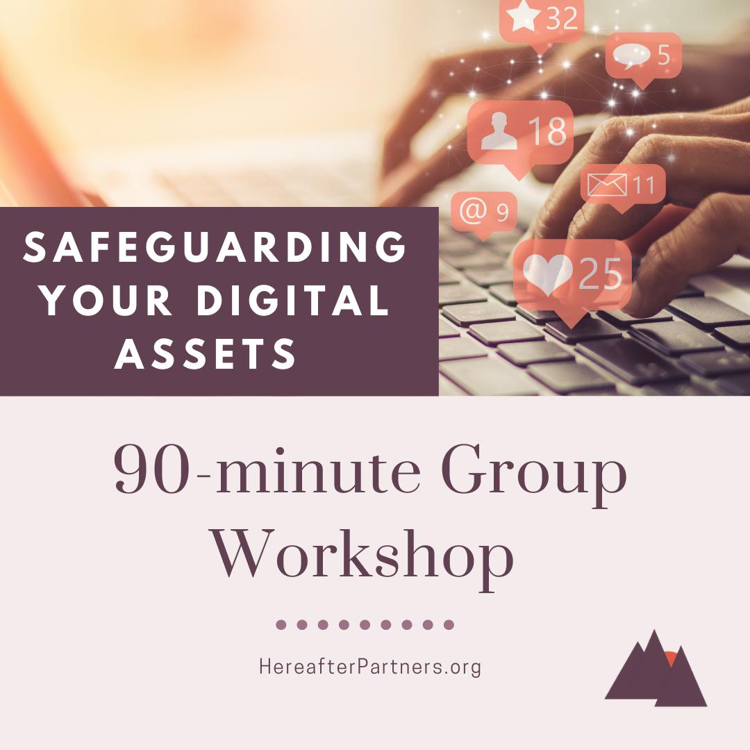 Safeguarding Your Digital Assets 90-minute Group Workshop