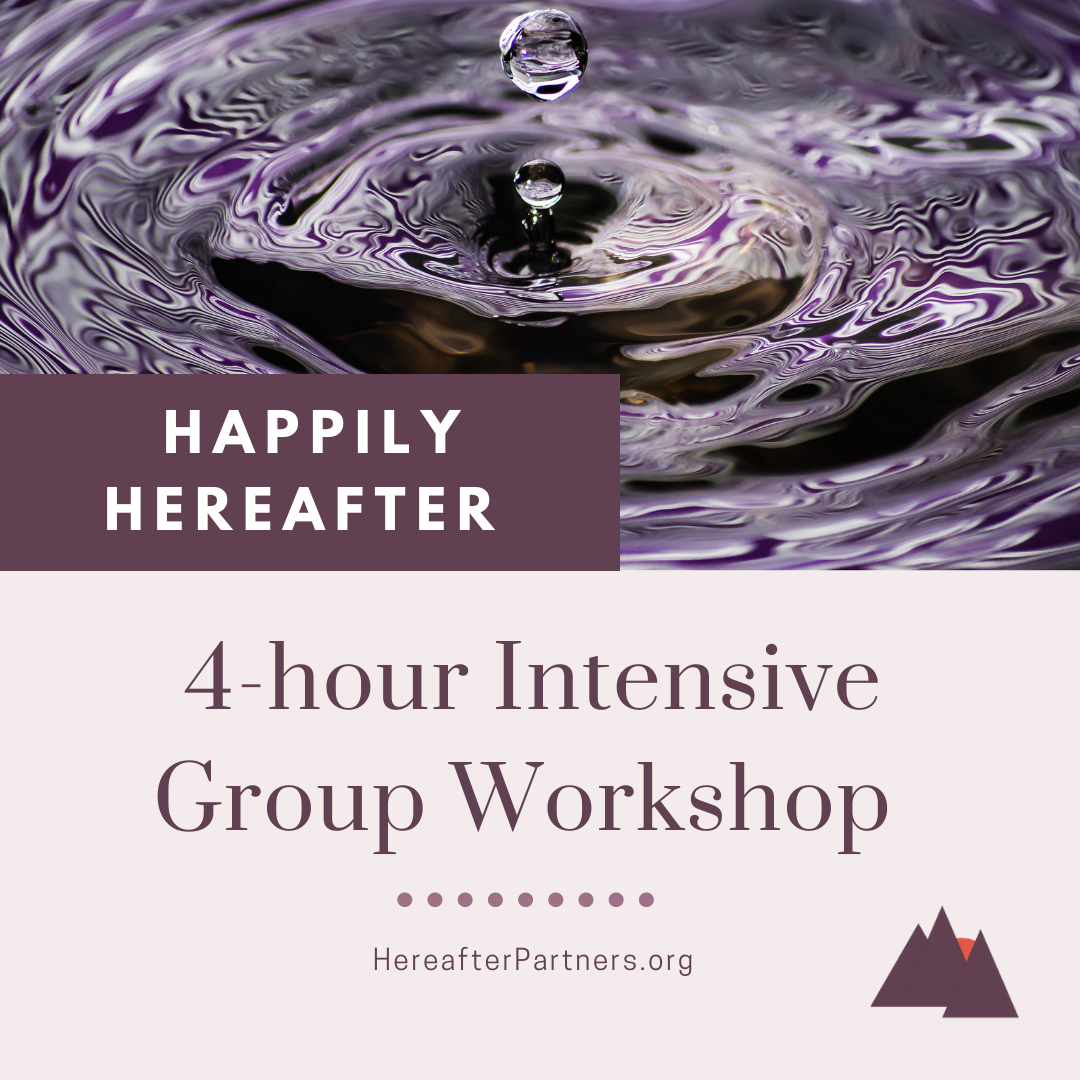 Happily Hereafter 4-hour Intensive Group Workshop