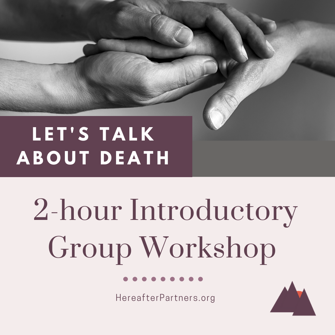 Let's Talk About Death 2-hour Introductory Group Workshop